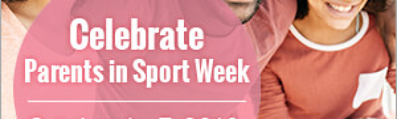 Celebrate Parents in Sport Week
